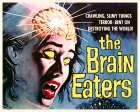 The Brain Eaters -  Hollywood Photo Archive