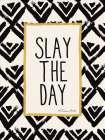 Slay the Day - Susan Ball