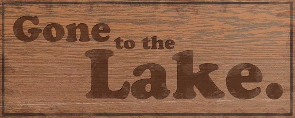 Gone to Lake 2