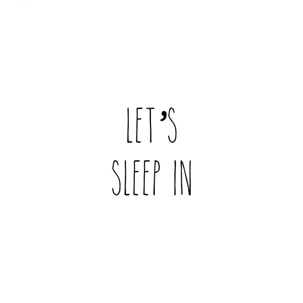 Lets Sleep In I