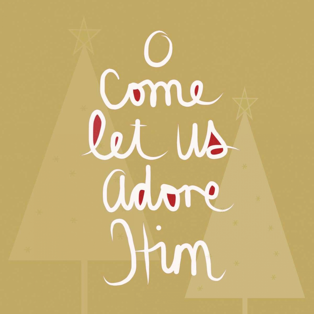 O Come Let Us Adore Him - Gold