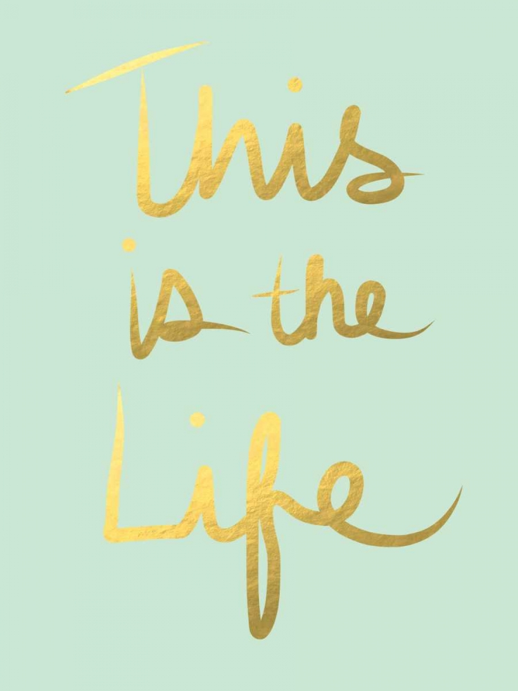 This is the Life - Mint Gold