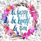 Be Happy, Be Bright, Be You