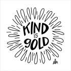 Kind is Gold