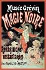 Magicians: Musee Grevin Magie Noire: Apparitions Instantanees par le Professeur Carmelli