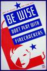 Be wise do not play with firecrackers